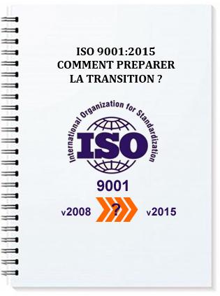 Manuel - ISO 9001:2015 : comment préparer la transition ?