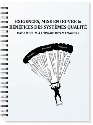 Manuel - Exigences, mise en oeuvre et bénéfices des systèmes qualité
